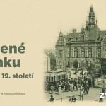 Výstava Město probuzené ze spánku aneb Ostrava v 19. století