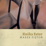 Vychází Kniha Ester Marka Pietoně, děj se odehrává v meziválečné Ostravě